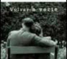 ver VOLVER A VERTE online pdf gratis