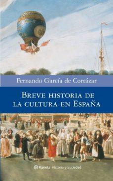 Leer BREVE HISTORIA DE LA CULTURA EN ESPAÑA online gratis pdf 1