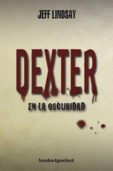 Leer DEXTER EN LA OSCURIDAD online gratis pdf 1