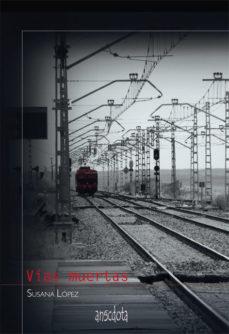Leer VIAS MUERTAS online gratis pdf 1