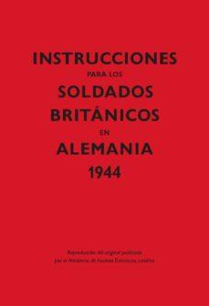 Leer INSTRUCCIONES PARA LOS SOLDADOS BRITANICOS EN ALEMANIA 1944 online gratis pdf 1