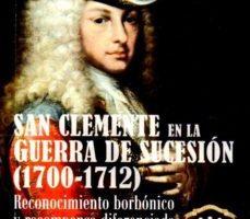 ver SAN CLEMENTE EN LA GUERRA DE SUCESIÓN (1700-1712) online pdf gratis