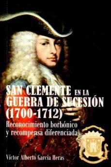 Leer SAN CLEMENTE EN LA GUERRA DE SUCESIÓN (1700-1712) online gratis pdf 1