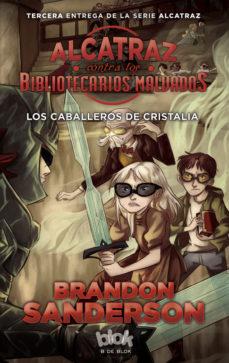 Leer ALCATRAZ CONTRA LOS BIBLIOTECARIOS MALVADOS 3: CABALLEROS DE CRIS TALIA online gratis pdf 1
