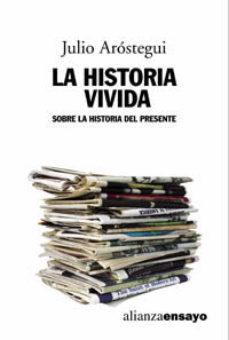 ver LA HISTORIA VIVIDA: SOBRE LA HISTORIA DEL PRESENTE online pdf gratis