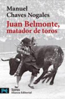 Leer JUAN BELMONTE, MATADOR DE TOROS: SU VIDA Y SUS HAZAÑAS online gratis pdf 1