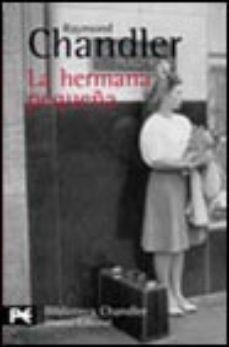 Leer LA HERMANA PEQUEÑA (SERIE PHILIP MARLOWE 5) online gratis pdf 1