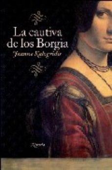Leer LA CAUTIVA DE LOS BORGIA online gratis pdf 1