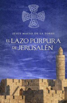 Leer EL LAZO PURPURA DE JERUSALEN online gratis pdf 1
