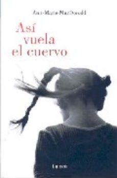 Leer ASI VUELA EL CUERVO online gratis pdf 1