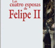 ver LAS CUATRO ESPOSAS DE FELIPE II online pdf gratis