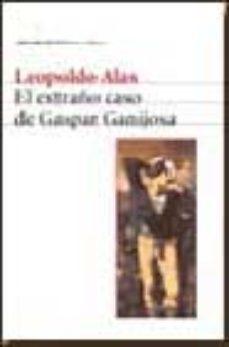 Leer EL EXTRAÑO CASO DE GASPAR GANIJOSA online gratis pdf 1