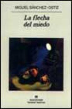 Leer LA FLECHA DEL MIEDO online gratis pdf 1