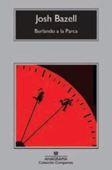 Leer BURLANDO A LA PARCA online gratis pdf 1