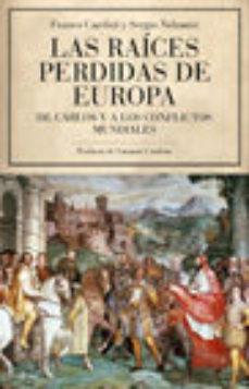 ver (PE) LAS RAICES PERDIDAS DE EUROPA: DE CARLOS V A LOS CONFLICTOS MUNDIALES online pdf gratis