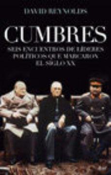Leer (PE) CUMBRES: SEIS ENCUENTROS DE LIDERES POLITICOS QUE MARCARON E L SIGLO XX online gratis pdf 1