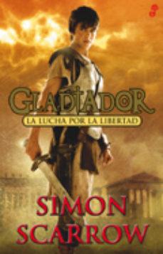 Leer GLADIADOR 1: LA LUCHA POR LA LIBERTAD online gratis pdf 1