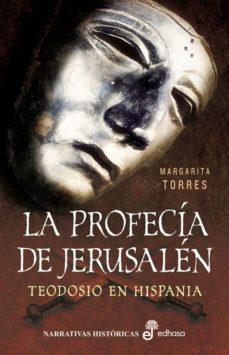 Leer LA PROFECIA DE JERUSALEN: TEODOSIO EN HISPANIA online gratis pdf 1