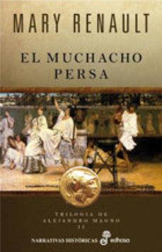 Leer (PE) EL MUCHACHO PERSA: TRILOGIA DE ALEJANDRO MAGNO II online gratis pdf 1
