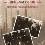 ver LA MEMORIA REPRIMIDA: HISTORIAS ORALES DEL MAQUIS online pdf gratis