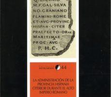 ver ADMINISTRACIÓN DE LA PROVINCIA DE HISPANIA CITERIOR DURANTE EL AL TO IMPERIO ROMANO online pdf gratis