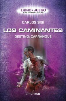 Leer LOS CAMINANTES. DESTINO: CARRANQUE (LIBRO-JUEGO. ELIGE TU PROPIO DESTINO) online gratis pdf 1