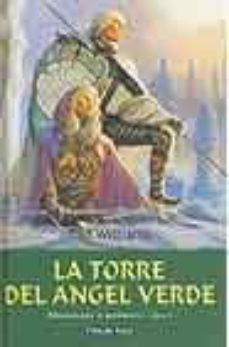 ver LA TORRE DEL ANGEL VERDE (AÑORANZAS Y PESARES; T. 4) online pdf gratis