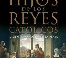 ver EL TRAGICO DESTINO DE LOS HIJOS DE LOS REYES CATOLICOS online pdf gratis