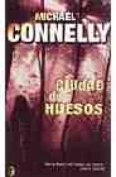 Leer LA CIUDAD DE LOS HUESOS (SERIE HARRY BOSCH 8) online gratis pdf 1