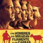 ver LOS HOMBRES QUE MIRABAN FIJAMENTE A LAS CABRAS online pdf gratis