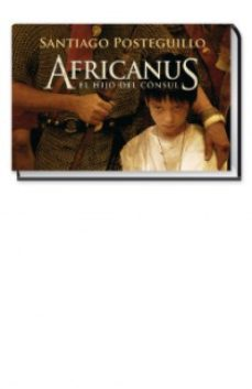 Leer AFRICANUS. EL HIJO DEL CONSUL (AFRICANUS - LIBRO I) (COLECCIÓN LIBRINOS) online gratis pdf 1