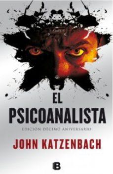 Leer EL PSICOANALISTA (EDICION 10º ANIVERSARIO)+ EPILOGO online gratis pdf 1