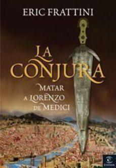 Leer LA CONJURA: MATAR A LORENZO DE MEDICI online gratis pdf 1