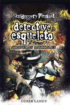 Leer DETECTIVE ESQUELETO 5: ATADURAS MORTALES (SKULDUGGERY PLEASANT) online gratis pdf 1