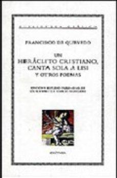 Leer UN HERACLITO CRISTIANO; CANTA SOLA A LISIS Y OTROS POEMAS online gratis pdf 1