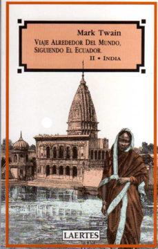Leer VIAJE ALREDEDOR DEL MUNDO, SIGUIENDO EL ECUADOR. T.2. INDIA online gratis pdf 1