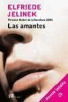 Leer LAS AMANTES (PREMIO NOBEL DE LITERATURA 2004) online gratis pdf 1
