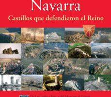ver NAVARRA: CASTILLOS QUE DEFENDIERON EL REINO (T. I): DE LAGUARDIA A FOIX Y DEL MONCAYO AL GOIERRI online pdf gratis
