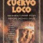 ver CUERVO LOCO: SABIDURIA Y PODER DE UN HOMBRE SAGRADO SIOUX online pdf gratis