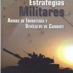 ver ARMAMENTO Y ESTRATEGIAS MILITARES: ARMAS DE INFANTERIA Y VEHICULO S DE COMBATE online pdf gratis