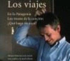 ver LOS VIAJES: EN LA PATAGONIA; LOS TRAZOS DE LA CANCION; ¿QUE HAGO YO AQUI? online pdf gratis