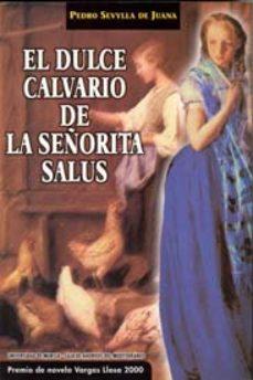 Leer EL DULCE CALVARIO DE LA SEÑORITA SALUS online gratis pdf 1