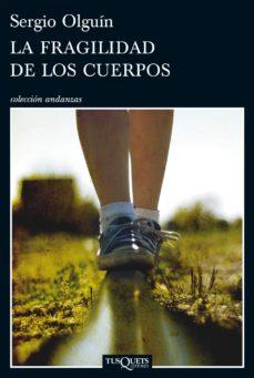 Leer LA FRAGILIDAD DE LOS CUERPOS online gratis pdf 1