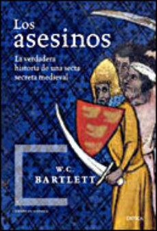 Leer LOS ASESINOS: LA VERDADERA HISTORIA DE UNA SECTA SECRETA MEDIEVAL online gratis pdf 1