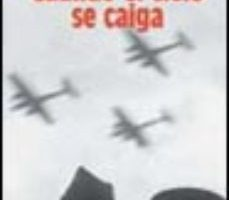 ver CUANDO EL CIELO SE CAIGA (IXL PREMIO DE NOVELA ATENEO-CIUDAD DE V ALLADOLID) online pdf gratis