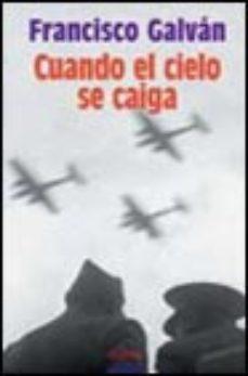 Leer CUANDO EL CIELO SE CAIGA (IXL PREMIO DE NOVELA ATENEO-CIUDAD DE V ALLADOLID) online gratis pdf 1