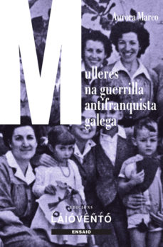 Leer MULLERES NA GUERRILLA ANTIFRANQUISTA GALEGA online gratis pdf 1