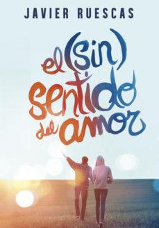 Leer EL (SIN)SENTIDO DEL AMOR online gratis pdf 1