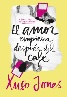 Leer EL AMOR EMPIEZA DESPUÉS DEL CAFÉ (COFFEE LOVE 1) online gratis pdf 1