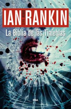 Leer LA BIBLIA DE LAS TINIEBLAS (SERIE JOHN REBUS 18) online gratis pdf 1